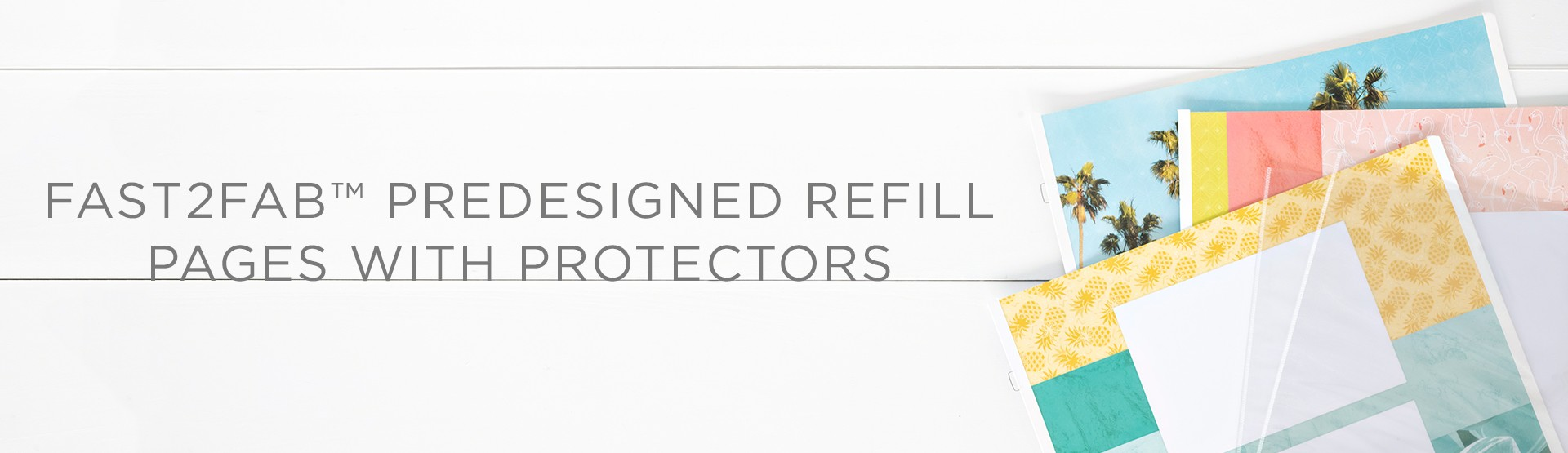 Fast2Fab Predesigned Refill Pages with Protectors